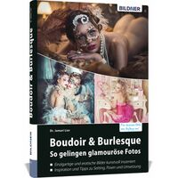 Für weitere Info hier klicken. Artikel: Buch Boudoir & Burlesque: So gelingen glamouröse Fotos