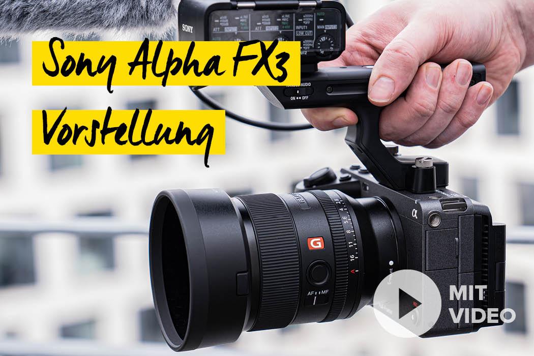 Sony Alpha FX3 - Sonys kleinste Cinema Kamera im H
